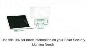 Use this link for more information on your Solar Security Lighting Needs
